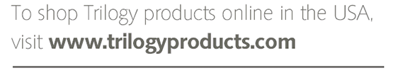 To shop Trilogy product online in the USA, visit www.trilogyproducts.com